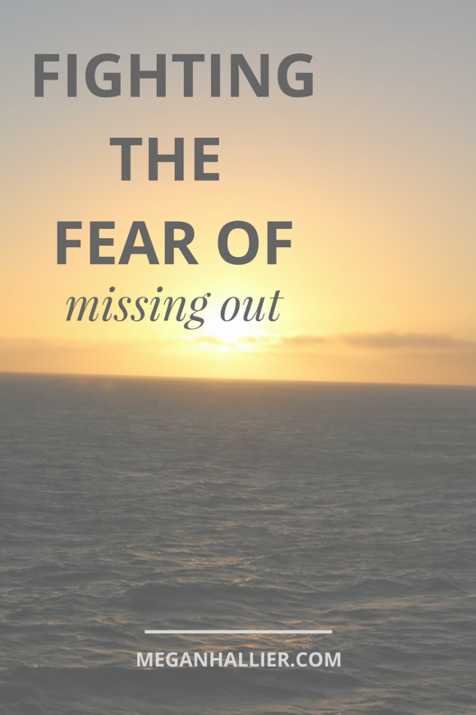 the fear of missing out, fear, faith, self care, being present, life