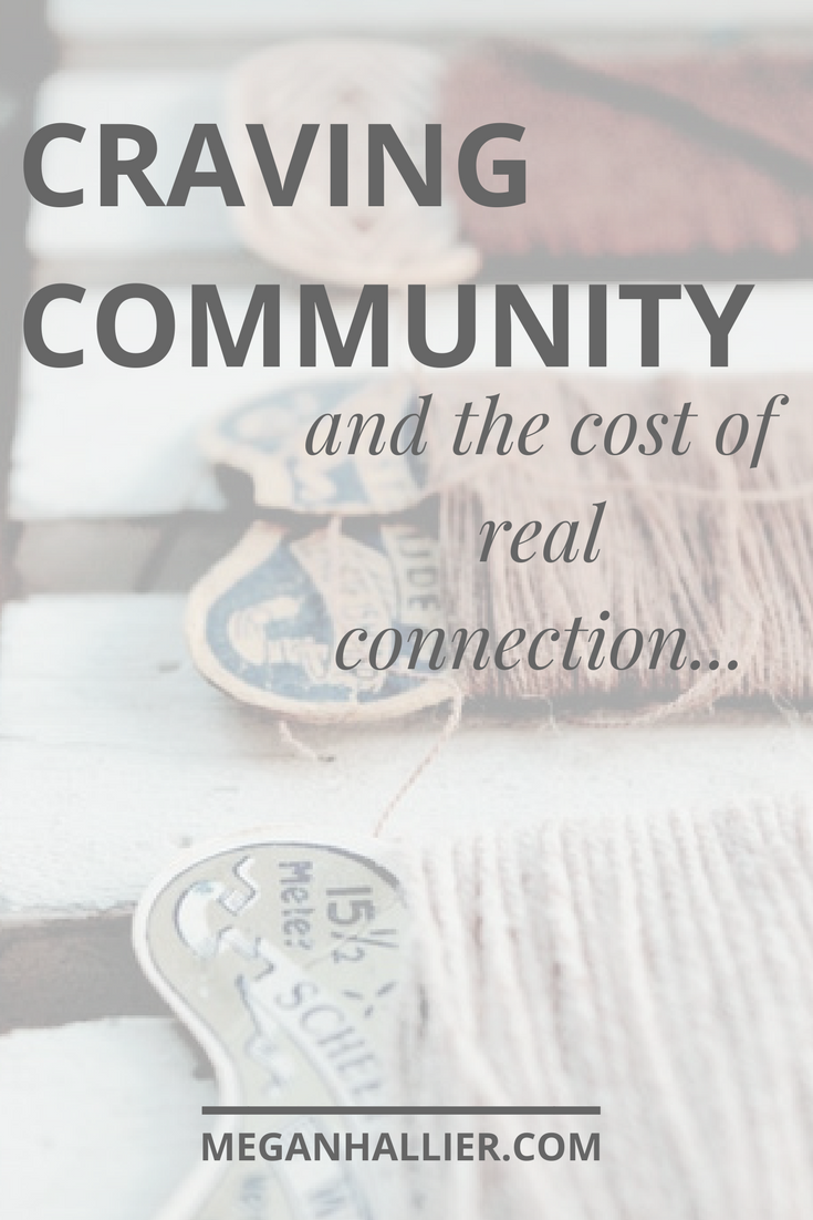 community, the cost of real connection, friendship, relationships, love, finding friends, vulnerability