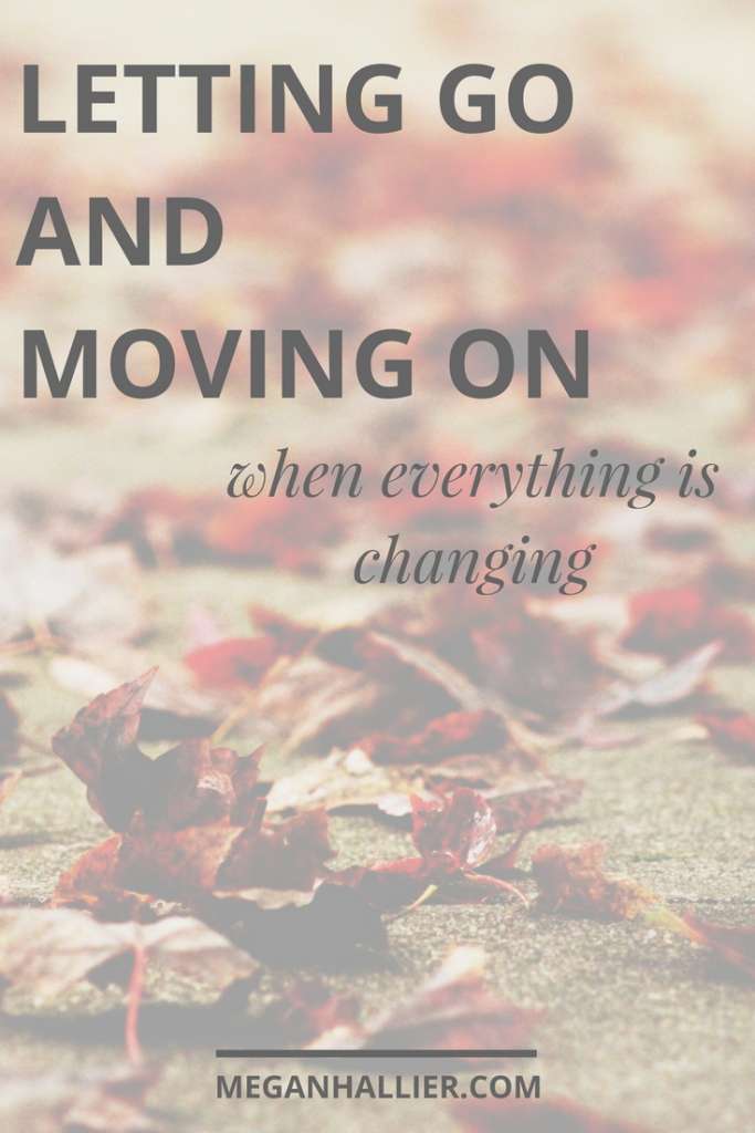 change, changing seasons, faith, trusting God, fear, moving on, letting go of the past, fear of the future
