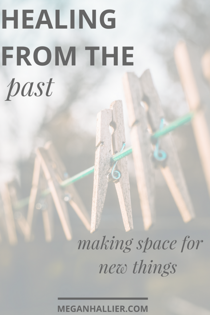 healing from the past, moving on, letting go, counseling, therapy, shame, love, extending grace, self love,