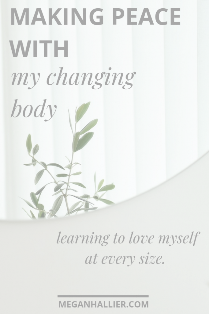 self love, self compassion, body positivity, learning to love yourself, love your body, changing body, twenties body, love yourself,