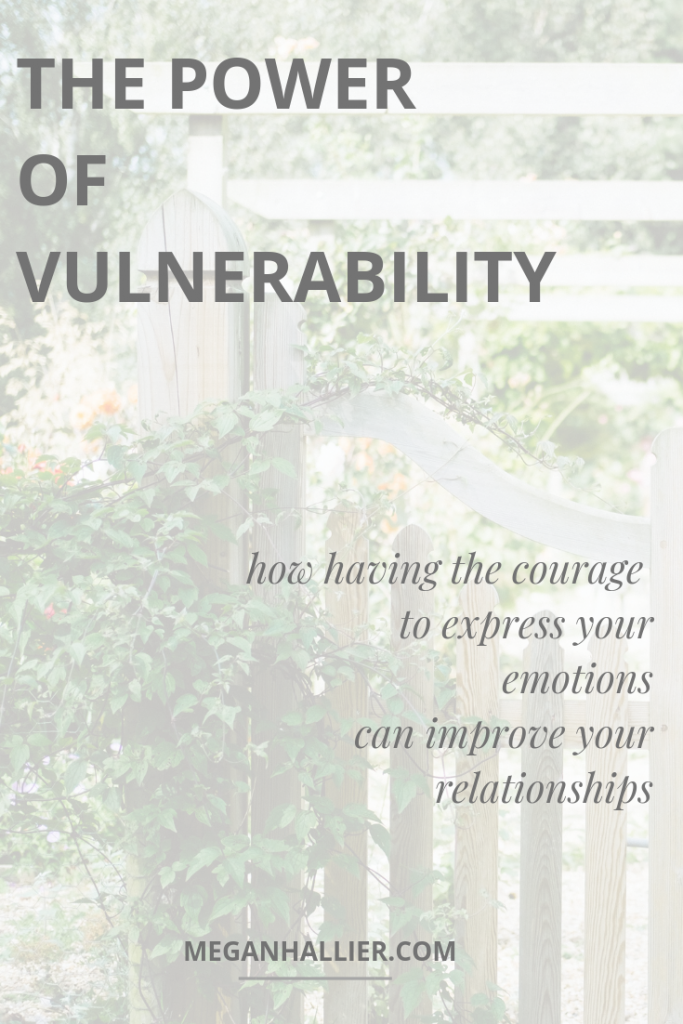 the power of vulnerability, vulnerability in relationships, having the courage to say how we feel, bottling up emotions, being honest with ourselves, building relationships, express your emotions,