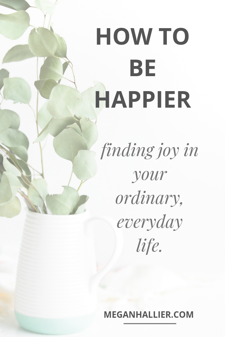 how to be content with your ordinary life, finding contentment, being present, mindfulness, living in the now, simple living, love your life, how to be happy now, happiness tips, live slow, living intentionally, how to be happier