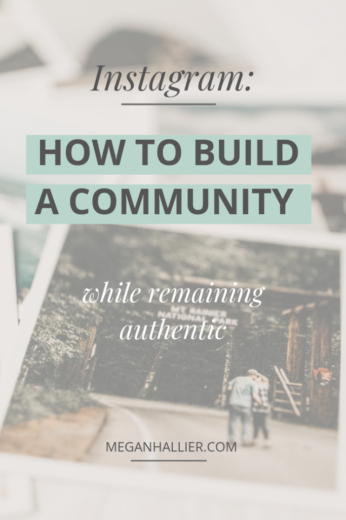 the rise of influencer marketing, how to build an instagram community, remaining authentic online, honest blogging, authenticity, vulnerability, blogging tips, building relationships with your followers, mindfulness,