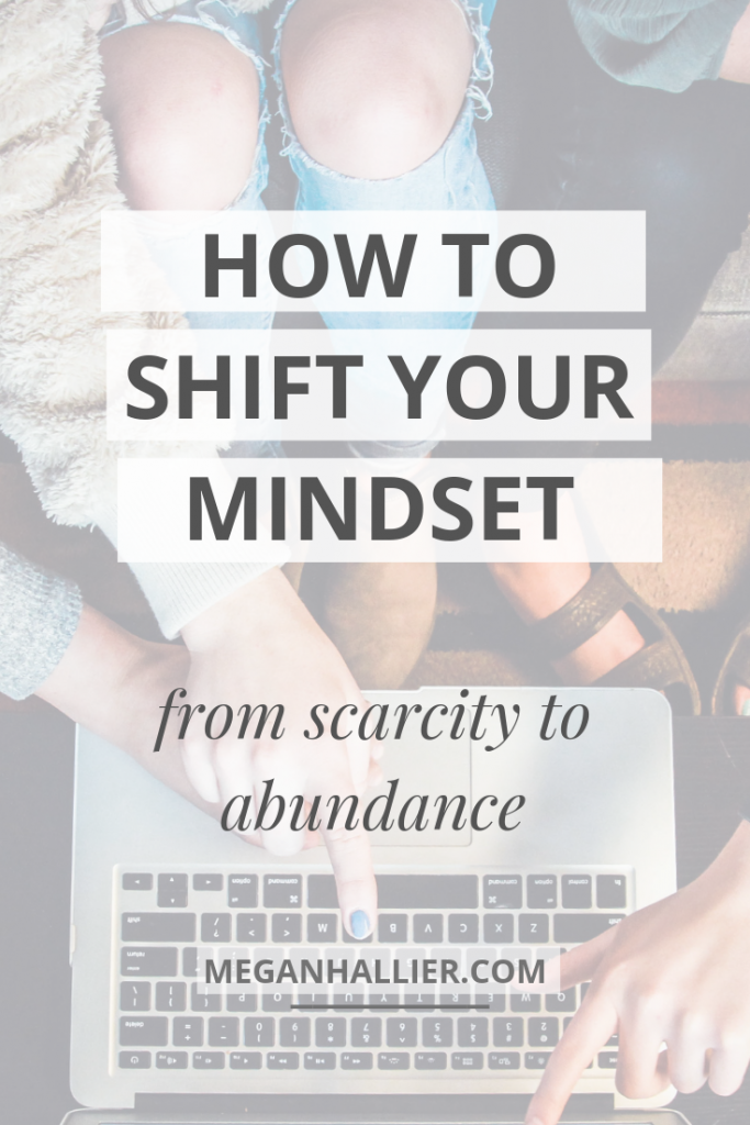 how to develop an abundance mindset, how to shift your mindset from scarcity to abundance, mindfulness, personal growth, personal development, scarcity mentality, lack mindset,