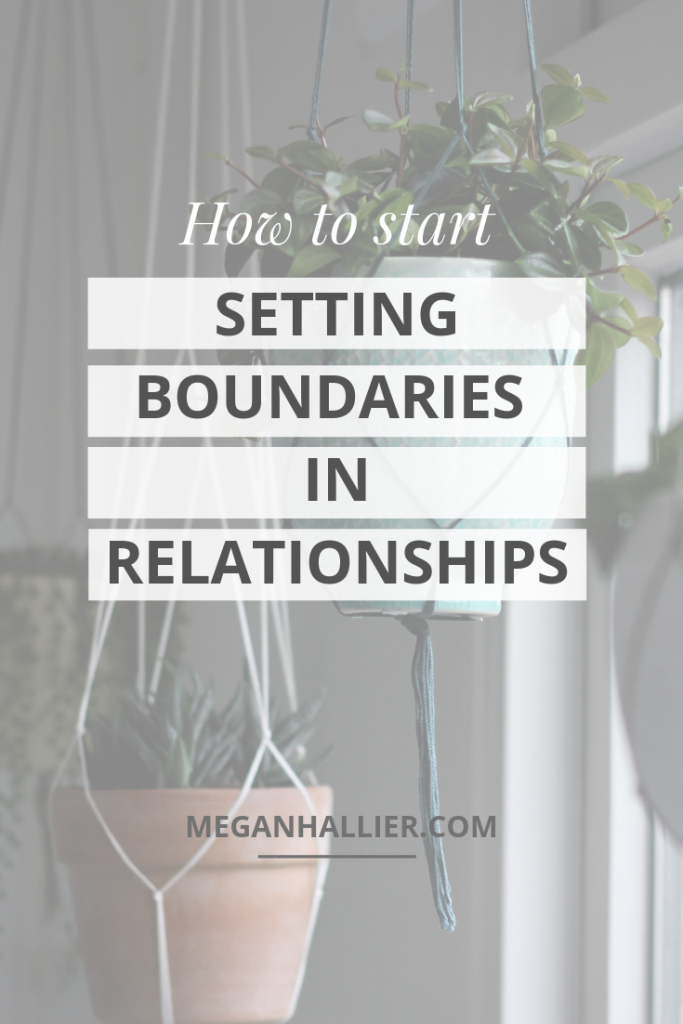 how to start setting boundaries in relationships, how to stop being a people pleaser, self care, personal growth, personal development, self acceptance, building your confidence
