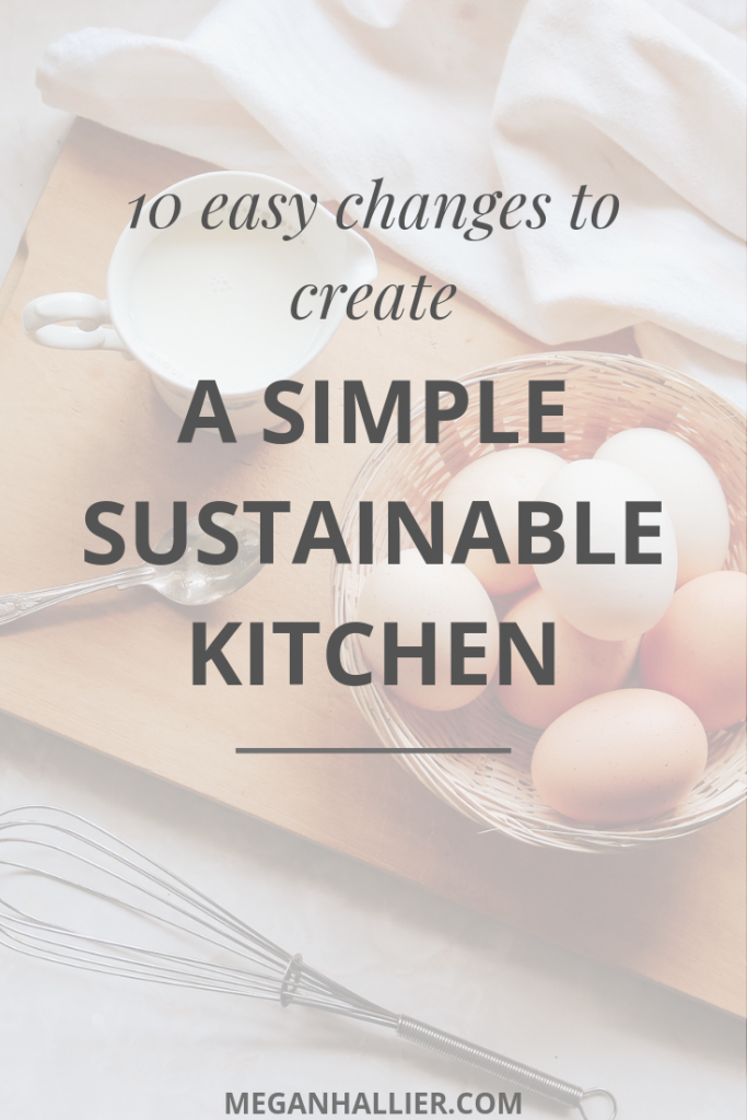 These are my favourite easy changes to make so that you can create a simple, sustainable kitchen. #ecofriendly #sustainability #simpleliving